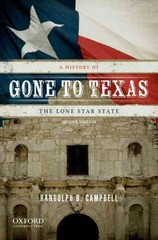 Gone to Texas 2nd Edition 9780199779406 0199779406