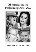 Obituaries in the Performing Arts, 2011 0 9780786491346 0786491345