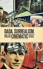 DADA, Surrealism, and the Cinematic Effect 1st Edition 9781554586257 1554586259