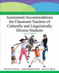 Assessment Accommodations for Classroom Teachers of Culturally and Linguistically Diverse Students 2nd Edition 9780132853354 0132853353