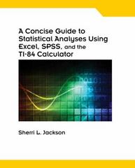 A Concise Guide to Statistical Analyses Using Excel, SPSS, and the TI-84 Calculator 1st edition 9781133315537 1133315534