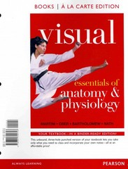 Visual Essentials of Anatomy & Physiology, Books a la Carte Edition 1st edition 9780321792723 0321792726