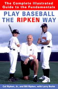 Play Baseball the Ripken Way 1st edition 9781400061228 1400061229