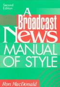 A Broadcast News Manual of Style 2nd Edition 9780801311109 0801311101