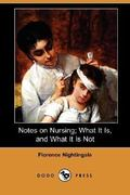 Notes on Nursing; What It Is, and What It Is Not 1st Edition 9781406549584 1406549584