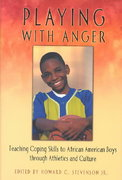 Playing with Anger 0 9780275975173 0275975177