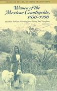 Women of the Mexican Countryside, 1850-1990 0 9780816514311 0816514313