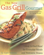 The New Gas Grill Gourmet 0 9781558322820 1558322825