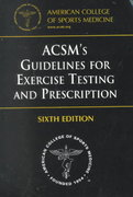 ACSM's Guidelines for Exercise Testing and Prescription 6th Edition 9780683303551 0683303554