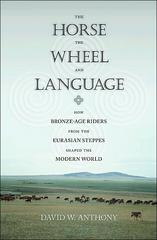 The Horse, the Wheel, and Language 0 9780691058870 0691058873