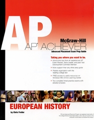 AP Achiever (Advanced Placement* Exam Preparation Guide) for European History (College Test Prep) 10th Edition 9780073256726 0073256722