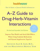 A-Z Guide to Drug-Herb-Vitamin Interactions Revised and Expanded 2nd Edition 2nd edition 9780307336644 0307336646