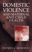 Domestic Violence and Maternal and Child Health 1st edition 9780306485015 030648501X