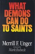 What Demons Can Do to Saints 0 9780802494184 0802494188