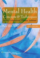 Mental Health Concepts and Techniques for the Occupational Therapy Assistant 4th Edition 9780781778398 0781778395