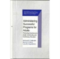 Administering Successful Programs for Adults 1st Edition 9780894648861 0894648861