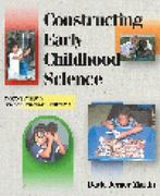 Constructing Early Childhood Science 1st Edition 9780766813199 0766813193
