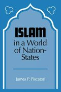 Islam in a World of Nation-States 0 9780521338677 0521338670