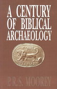 A Century of Biblical Archaeology 1st edition 9780664253929 066425392X