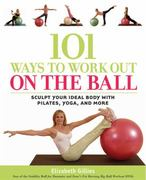 101 Ways to Work Out on the Ball 0 9781592330843 1592330843
