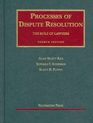 Rau, Sherman, and Peppet's Processes of Dispute Resolution 4th Edition 9781599410548 1599410540