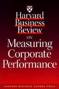 Harvard Business Review on Measuring Corporate Performance 0 9780875848822 0875848826