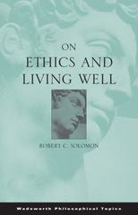 On Ethics and Living Well 1st edition 9780495002956 049500295X