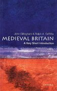 Medieval Britain: A Very Short Introduction 1st Edition 9780192854025 019285402X