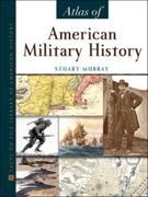 The Facts on File Atlas of American Military History 0 9780816055784 0816055785