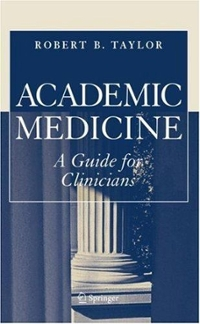 Academic Medicine 1st edition 9780387289564 0387289569