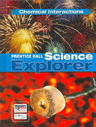 Science Explorer - Chemical Interactions 0 9780132011563 0132011565