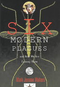 Six Modern Plagues and How We Are Causing Them 1st Edition 9781559639927 155963992X