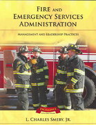 Fire And Emergency Services Administration:  Management And Leadership Practices 1st edition 9780763731892 0763731897