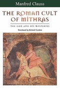 The Roman Cult of Mithras 1st edition 9780415929783 0415929784