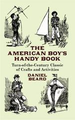 The American Boy's Handy Book 0 9780486431383 048643138X