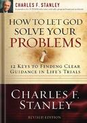 How to Let God Solve Your Problems 0 9781400200955 1400200954