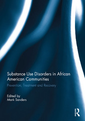 Substance Use Disorders in African American Communities 1st Edition 9781134915835 1134915837