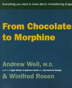 From Chocolate to Morphine 1st Edition 9780395911525 0395911524