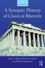 A Synoptic History of Classical Rhetoric 4th Edition 9780415532419 0415532418