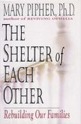 The Shelter of Each Other 0 9780399141447 0399141448