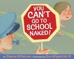 You Can't Go To School Naked! 0 9780399247385 0399247386