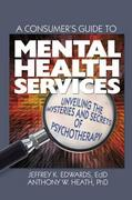 A Consumer's Guide to Mental Health Services 1st Edition 9780203837047 0203837045