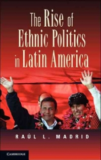 The Rise of Ethnic Politics in Latin America 1st Edition 9780521153256 0521153255