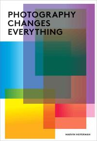 Photography Changes Everything 1st Edition 9781597111997 1597111996