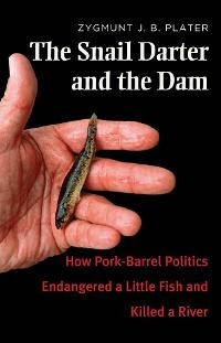 The Snail Darter and the Dam 1st Edition 9780300173246 0300173245