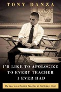 I'd Like to Apologize to Every Teacher I Ever Had 1st Edition 9780307887863 0307887863