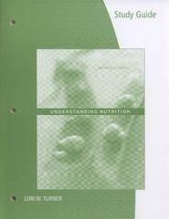 Study Guide for Whitney/Rolfes' Understanding Nutrition 13th edition 9781133604433 1133604439