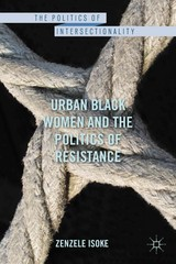Urban Black Women and the Politics of Resistance 1st Edition 9780230339033 0230339034