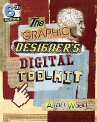 The Graphic Designer's Digital Toolkit 6th Edition 9781133602699 113360269X