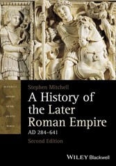 A History of the Later Roman Empire, AD 284-641 2nd Edition 9781118341094 1118341090